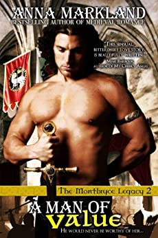 A Man of Value (The Montbryce Legacy Medieval Romance Book 2) by [Markland, Anna]