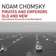 Pirates and Emperors, Old and New: International Terrorism in the Real World Audiobook by Noam Chomsky Narrated by Brian Jones