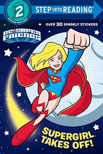 (Supergirl Takes Off! (DC Super Friends) (Step into Reading))