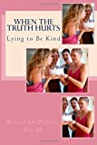 When the Truth Hurts, Bella DePaulo, 1484120582