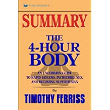Summary: The 4-Hour Body: An Uncommon Guide to Rapid Fat-Loss, Incredible Sex, and Becoming Superhuman