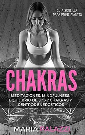 CHAKRAS: Guía Sencilla Para Principiantes: Meditaciones ...