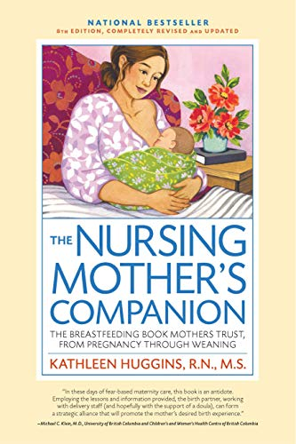 The Nursing Mother's Companion - 7th Edition: The Breastfeeding Book Mothers Trust, from Pregnancy through Weaning Paperback – April 14, 2015