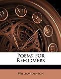 Poems for Reformers, William Denton, 1145288510