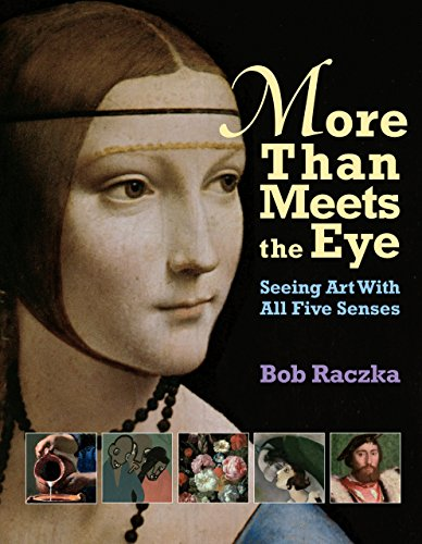 More Than Meets The Eye: Seeing Art With All Five Senses (Bob Raczka's Art Adventures)