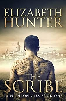 The Scribe: Irin Chronicles Book One by [Hunter, Elizabeth]