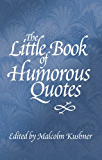 The Little Book of Humorous Quotes (Little Quote Books 3)