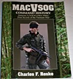 MACV-SOG Command Histories (Annexes A, N and M), 1964-1966, Charles F. Reske, 0939427621