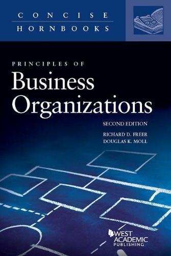 Principles of Business Organizations (Concise Hornbook Series) (Business Organizations)