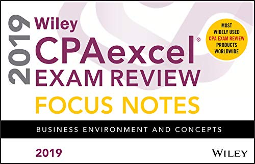 (Wiley CPAexcel Exam Review 2019 Focus Notes: Business Environment and)