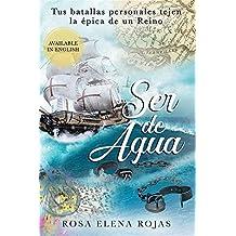 Ser de Agua: Tus batallas personales conforman la épica de un Reino (Spanish Edition)