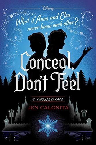 Frozen: Conceal, Don't Feel: A Twisted Tale (Twisted Tale, A) by [Calonita, Jen]