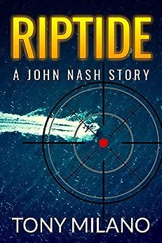 Riptide: A John Nash Story by [Milano, Tony]