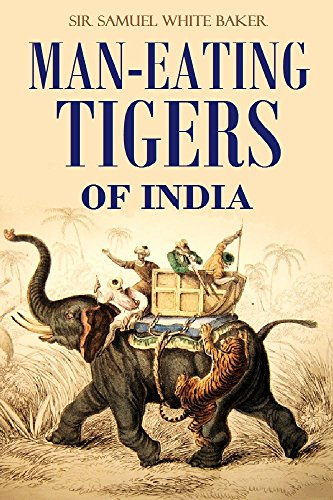 Man Eating Tigers Of India True Life Hunting Stories Of An English