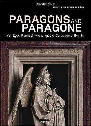 paragons and paragone van eyck raphael michelangelo caravaggio bernini by rudolf preimesberger 2011 06 21