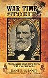 War Time Stories, Daniel O. Root, 1426972482