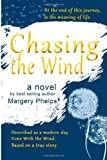 Chasing the Wind, Margery Phelps, 1492924172