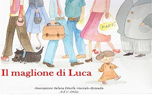 Il maglione di Luca: Una fiaba sull'estrofia vescicale (Italian Edition)
