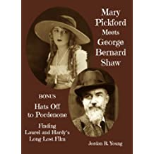 Mary Pickford Meets George Bernard Shaw (Past Times Film Fiction Series Book 2)