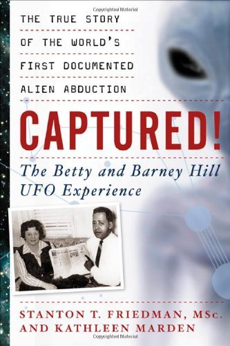 Captured! The Betty and Barney Hill UFO Experience: The True Story of the World's First Documented Alien Abduction ()
