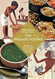 img - for The Pharaoh s Kitchen: Recipes from Ancient Egypt s Enduring Food Traditions book / textbook / text book