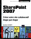 SharePoint 2007 - Créez votre site collaboratif étape par étape