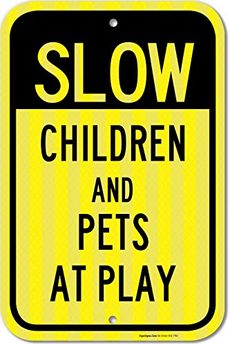 Children and Pets at Play Sign, Slow Down Sign, 12x18 3M Reflective (EGP) Rust Free .63 Aluminum, Easy to Mount Weather Resistant Long Lasting Ink, Made in USA by SIGO SIGNS