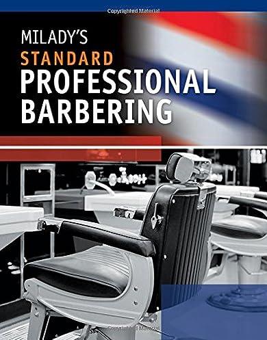milady s standard professional barbering milady 9781435497153 rh amazon com Milady Professional Barbering Milady Barber Textbook