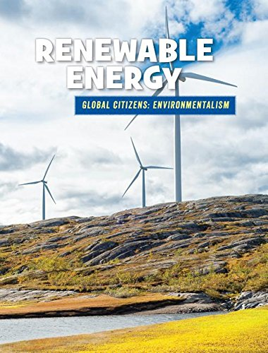 Renewable Energy (21st Century Skills Library: Global Citizens: Environmentalism)
