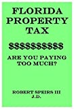 FLORIDA PROPERTY TAX: ARE YOU PAYING TOO MUCH?