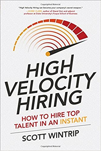High velocity hiring how to hire top talent in an instant scott high velocity hiring how to hire top talent in an instant scott wintrip 9781259859472 amazon books malvernweather Image collections