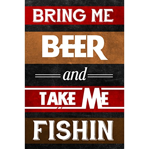Aluminum Metal Bring Me Beer And Take Me Fishin Wall
