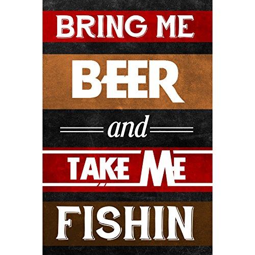 Aluminum Metal Bring Me Beer And Take Me Fishin Wall