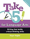 Take 5! for Language Arts: Writing that builds critical-thinking skills (K-2) (Capstone Professional: Maupin House)