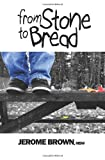 From Stone to Bread, Jerome Brown, 1494304805