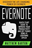 img - for Evernote: Discover The Life Changing Power of Evernote. Quick Start Guide To Improve Your Productivity And Get Things Done At Lightning Speed! book / textbook / text book