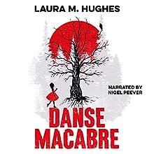 Danse Macabre Audiobook by Laura M. Hughes Narrated by Nigel Peever