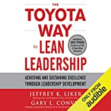 The Toyota Way to Lean Leadership: Achieving and