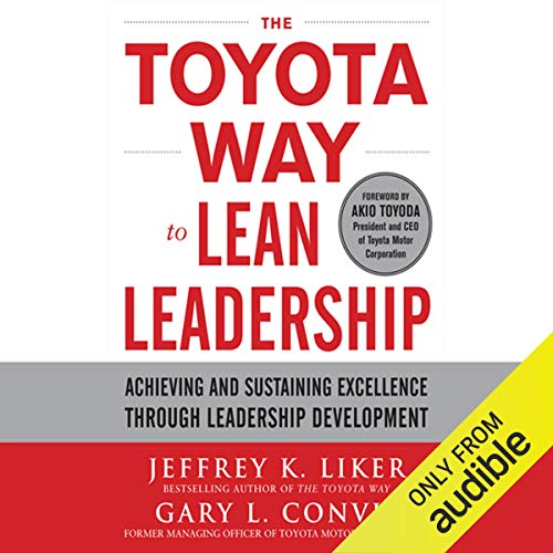 The Toyota Way to Lean Leadership: Achieving and Sustaining Excellence Through Leadership Development (Toyota Cd)