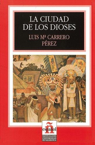 Download La Ciudad De Los Dioses/The City of the Gods (Leer en Espanol: Level 2) (Spanish Edition) pdf epub