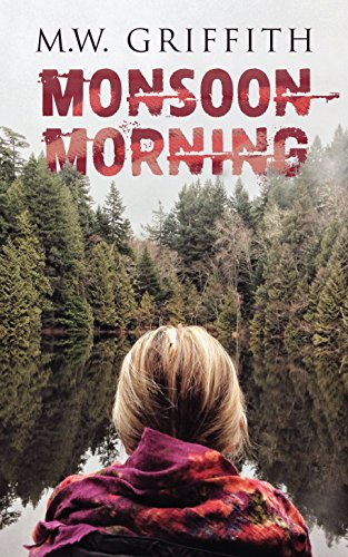 Monsoon Morning (Montana Marrenger Book 2) by [Griffith, M.W.]