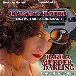 Take a Murder, Darling: Shell Scott, Book 11 | Richard S. Prather