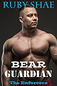 Bear Guardian (The Enforcers Book 5) by [Shae, Ruby]
