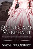 The Renegade Merchant (The Gareth & Gwen Medieval Mysteries Book 7)