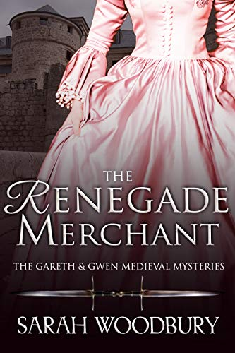 The Renegade Merchant (The Gareth & Gwen Medieval Mysteries Book 7)