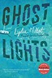 Ghost Lights, Lydia Millet, 0393343456