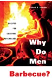 Why Do Men Barbecue?: Recipes for Cultural Psychology
