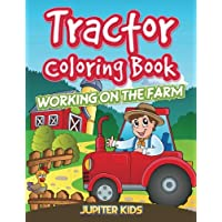 Tractor Coloring Book: Working On The Farm
