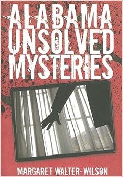 Alabama Unsolved Mysteries Margaret Walter-Wilson