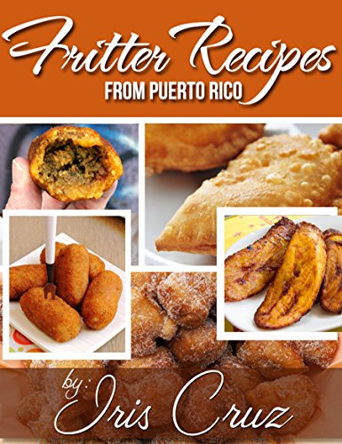Recipes from Puerto Rico: Fritters from Puerto Rico by Iris Cruz